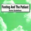 Fasting and the Patient